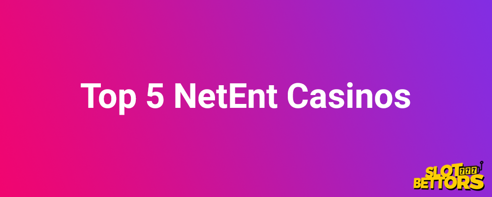 top 5 netent slot casinos