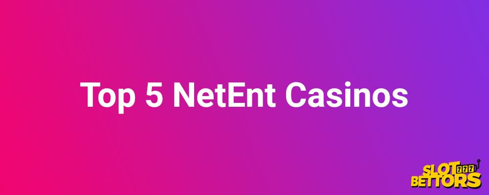 top 5 netent slot casinos