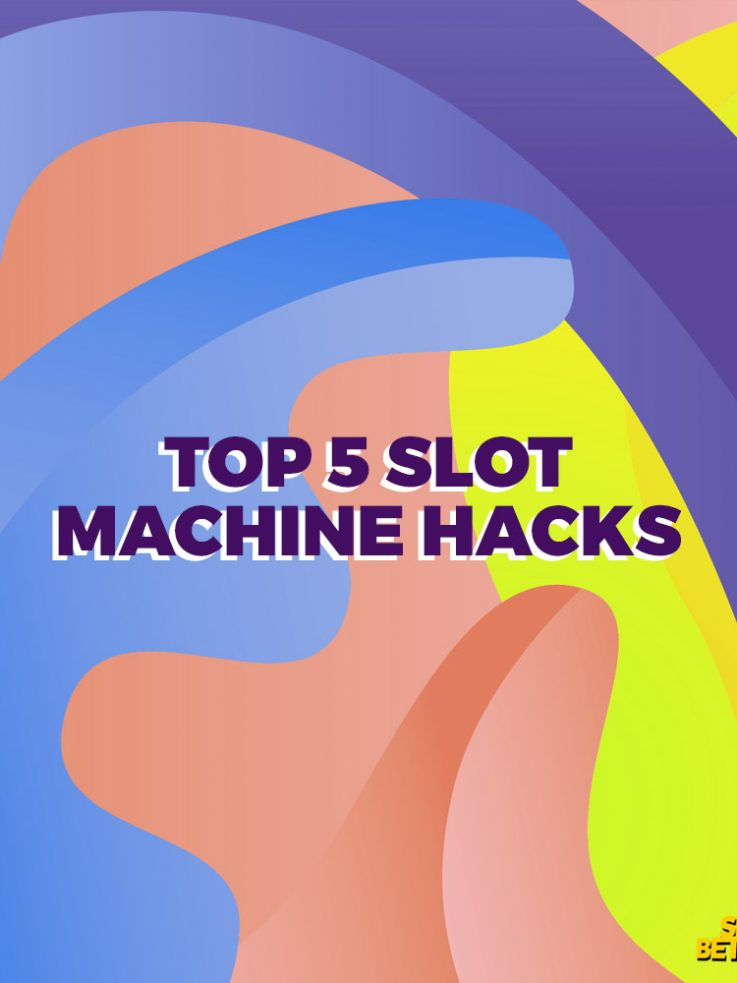 5 Slot Machine Hacks from the Pros