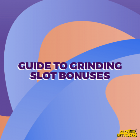 The 2020 guide to grinding slot bonuses
