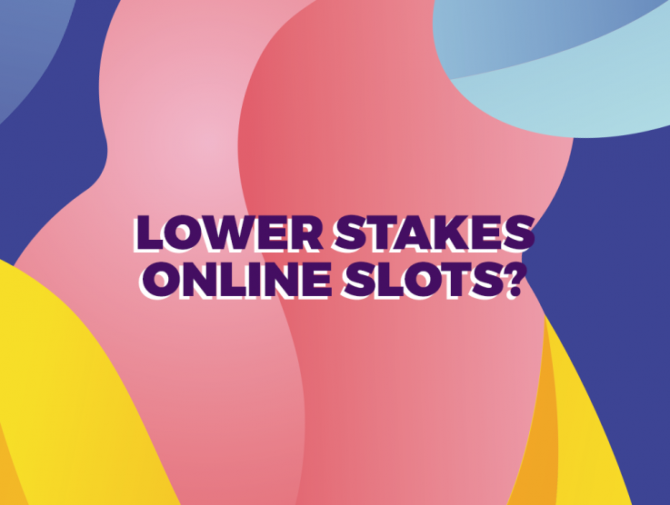 Lower stakes for online slots in the UK?