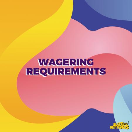 Slot Bonus Wagering Requirements Explained